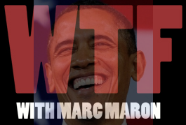 wtf marc maron and obama