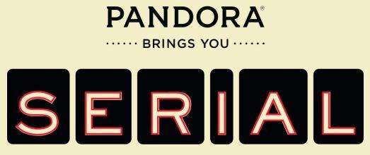 pandora brings you Serial cropped