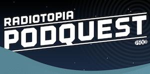 Radiotopia Podquest